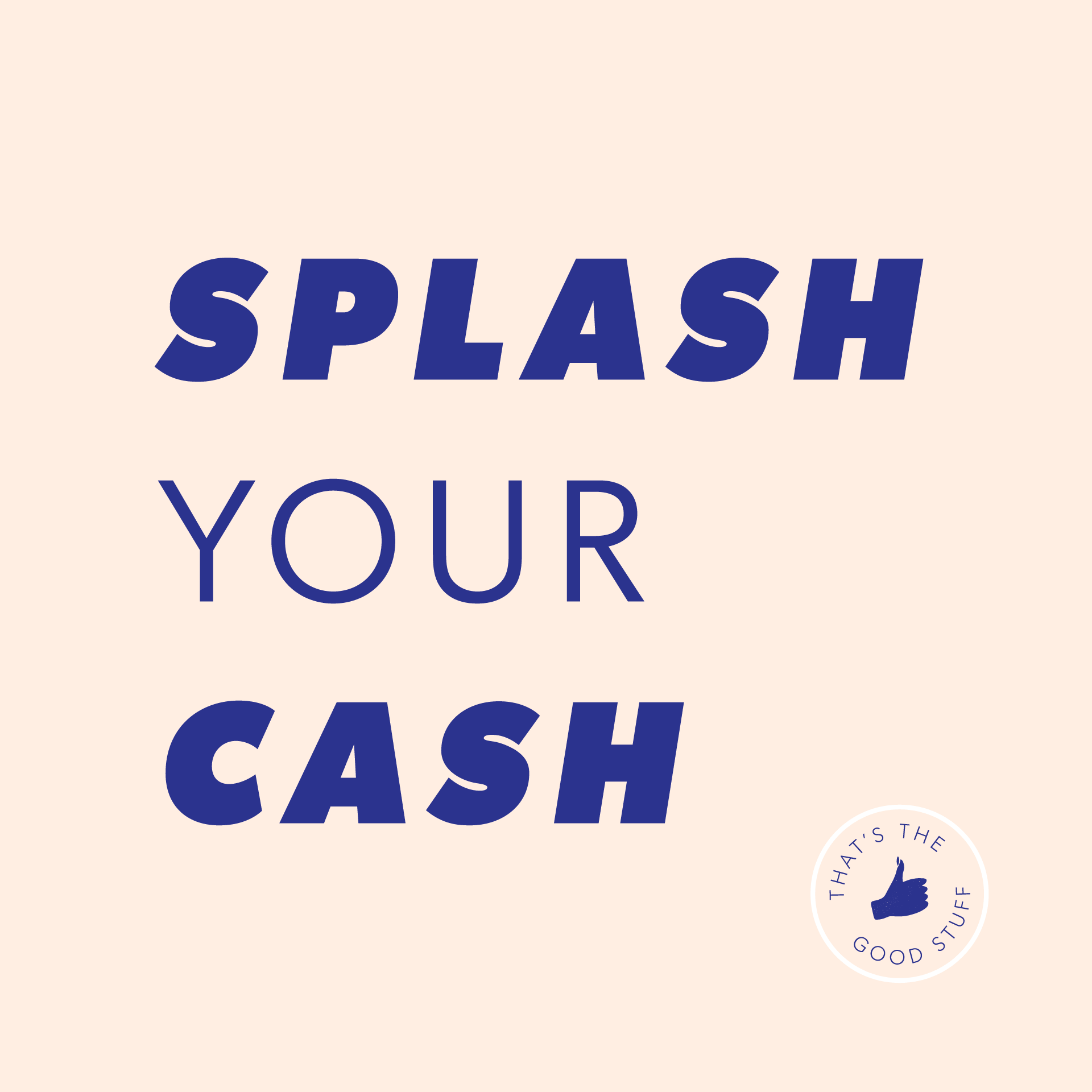 Splash Your Cash